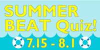 SUMMER BEAT Quiz!