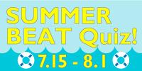 SUMMER BEAT Quiz!